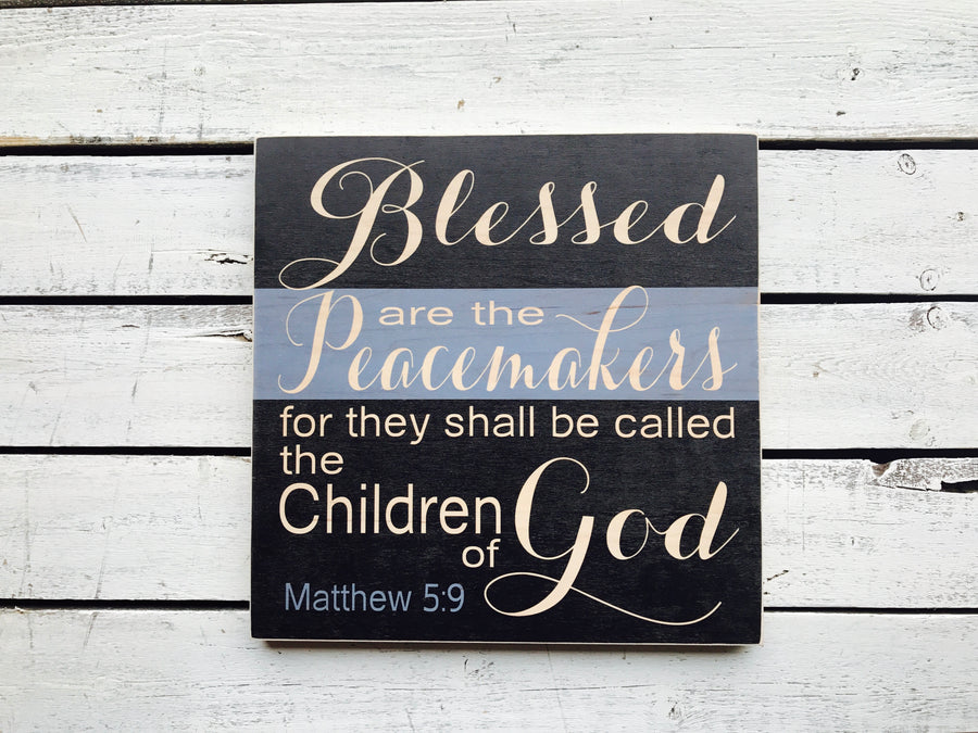 """Blessed Are The Peacemakers.."" Wooden Policeman Sign - QUICK SHIP"