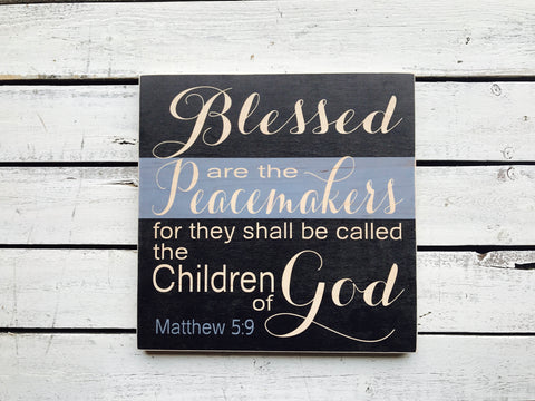 "Blessed Peacemakers Policeman Wood Sign- BLUE - 12"" x 12"" No Frame -QUICK SHIP"