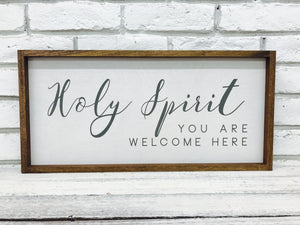 """Holy Spirit You Are Welcome Here"" New Wooden Sign"