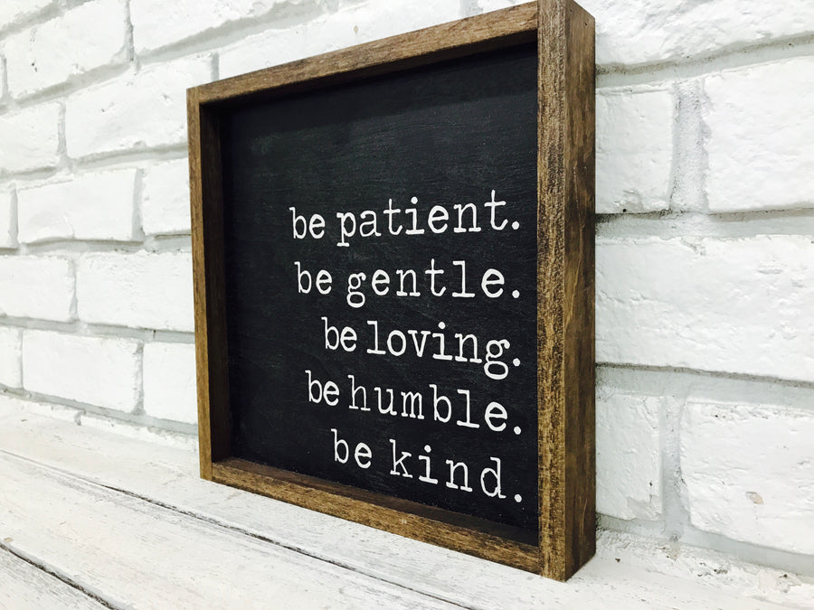 """Be Patient Be Gentle"" Wooden Sign"