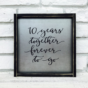 """10 Years Together"" Tin Sign"