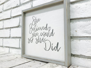 """She Believed She Could so She Did"" Wooden Sign"