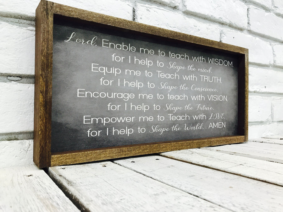 """Enable Me To Teach with Wisdom..."" Wooden Sign"