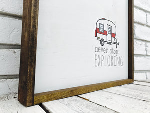 """Never Stop Exploring"" RV Wooden Sign"