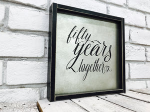 """Fifty Years Together"" Golden Anniversary Tin Sign"