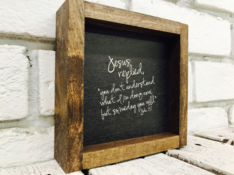 """Jesus Replied..."" Wooden Sign"