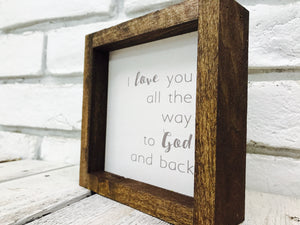 I Love You All The Way To God and Back Wood
