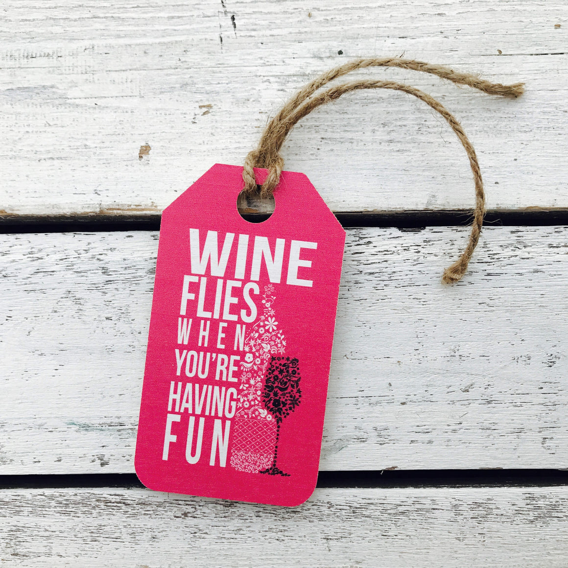 """Wine Flies When You're Having Fun"" Gift Tag"