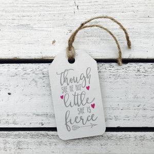"""Though She Be Little She is Fierce"" Gift Tag"
