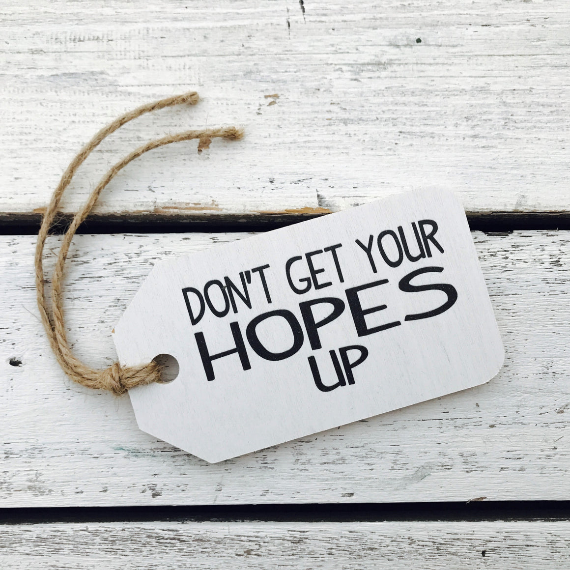 """Don't Get Your Hopes Up"" Gift Tag"