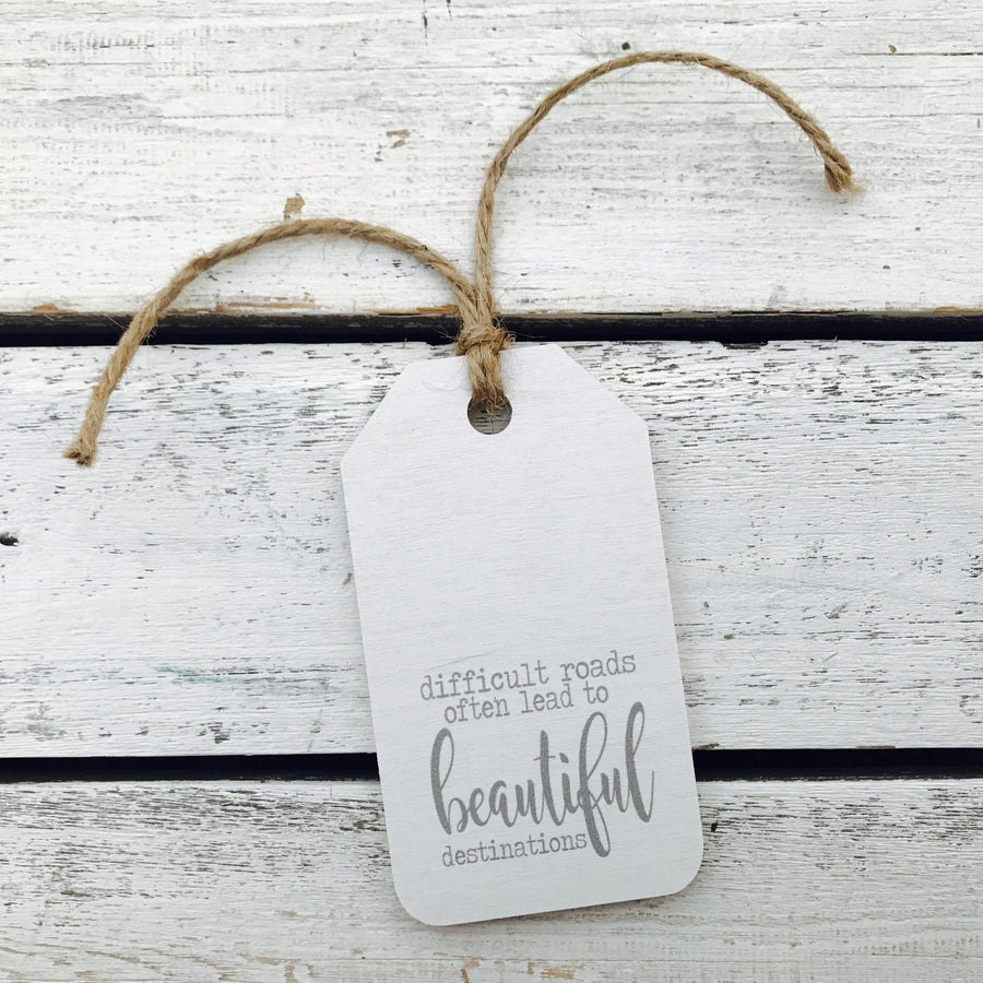 """Difficult Roads Often Lead to Beautiful Destinations"" Gift Tag"