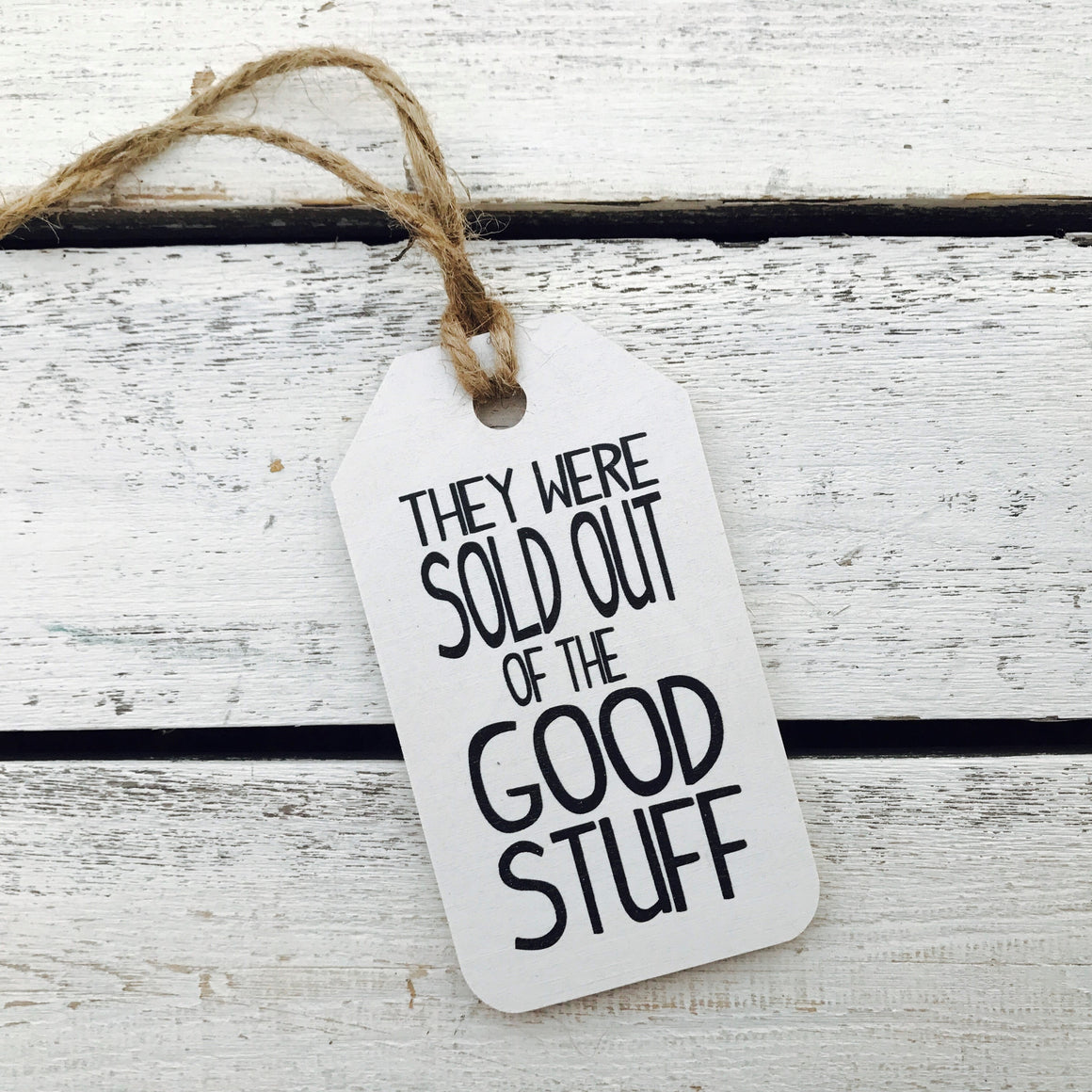 """They Were Sold Out of The Good Stuff"" Gift Tag"
