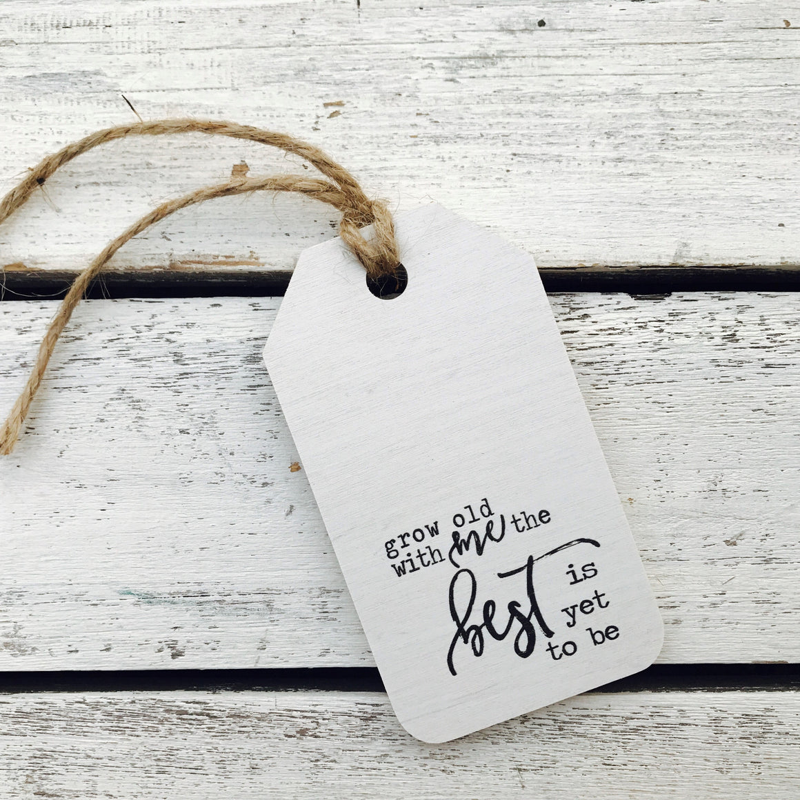 """Grow Old With Me"" Gift Tag"
