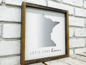 Minnesota MN Let's Stay Home State Wood Sign