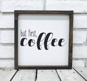"""But First Coffee"" Wooden Farmhouse Sign"