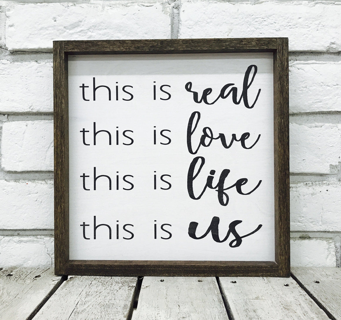 """This is Real, Love, Life, Us"" Wooden Farmhouse Sign"