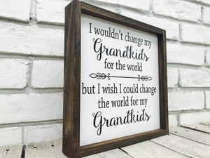 """Change the World for My Grandkids"" Wooden Family Sign"
