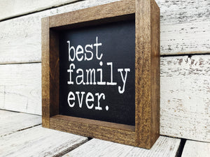Best Family Ever Wood