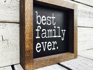 """Best Family Ever"" Wooden Farmhouse Home Decor Sign"