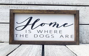 """Home is Where The Dogs Are"" Wooden Family Sign"