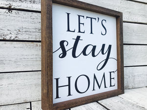 """Let's Stay Home"" Wooden Farmhouse Home Decor Sign"