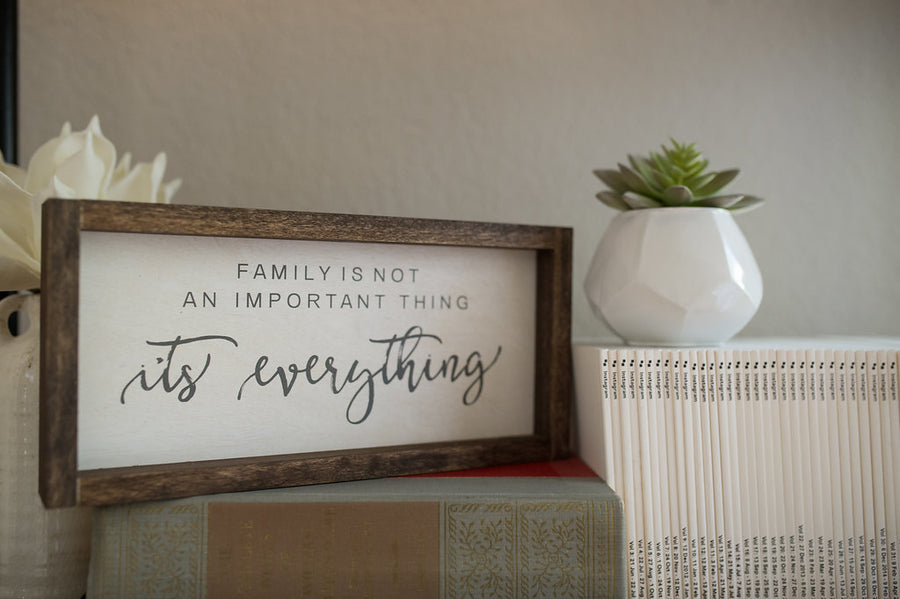"""Family is Everything"" Wooden Sign"