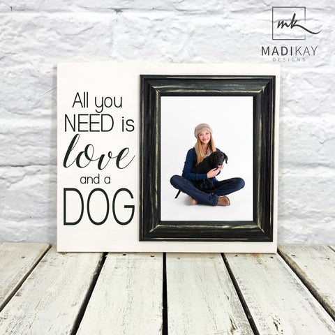 All You need is Love and a Dog Picture Frame