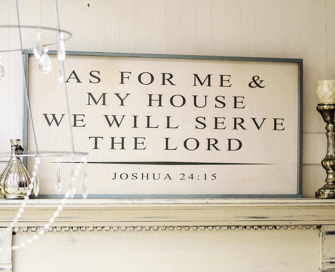 """As For Me and My House We Will Serve the Lord"" Wooden Sign"