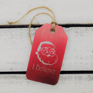 I Believe Santa Claus Tag in Wood or Tin
