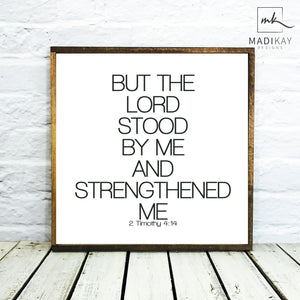 But The Lord Stood with Me Wood