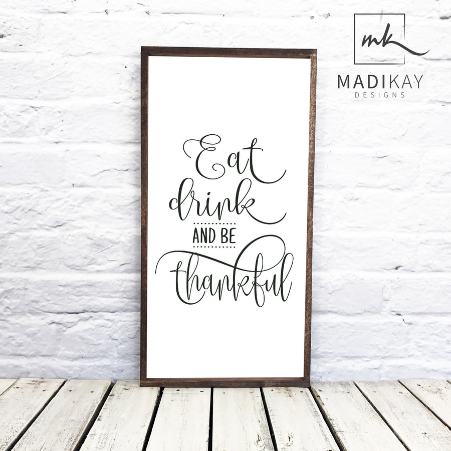 """Eat Drink and Be Thankful"" Wooden Sign"