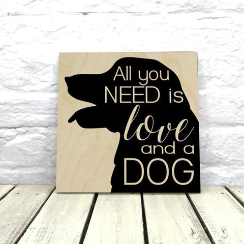 All You Need is Love and a Dog - Golden Retriever - Wood Sign - Wall Decor - Quote Sign