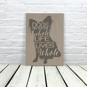 """Dogs Make Life Whole"" Yorkie Dog Wooden Sign"