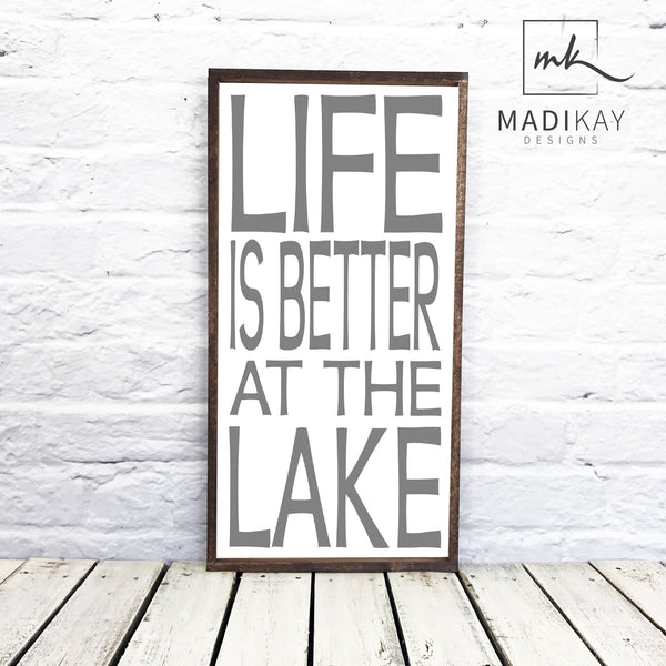 Life is Better at the Lake Grey Font Wood