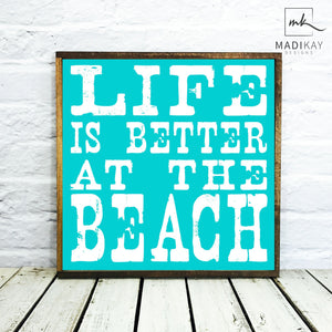 Life is Better at the Beach TurqBG Wood