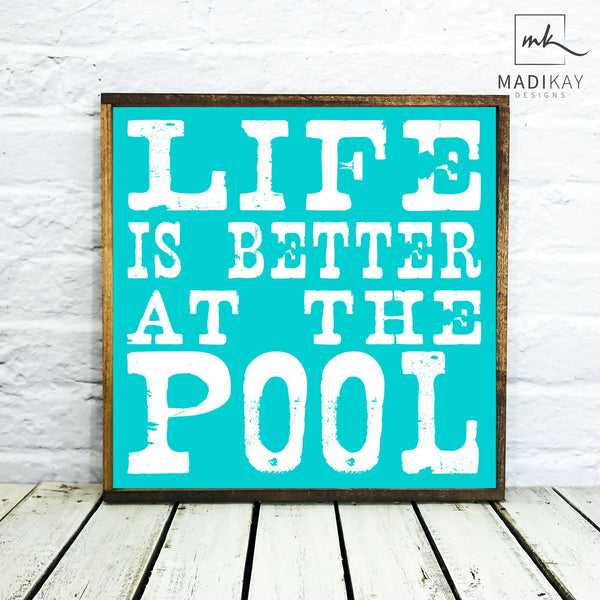Life is Better at the Pool Turq BG Wood