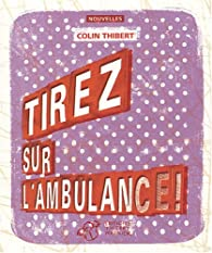 TIREZ SUR L'AMBULANCE !