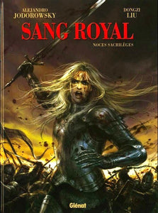SANG ROYAL - TOME 01 - NOCES SACRILEGES