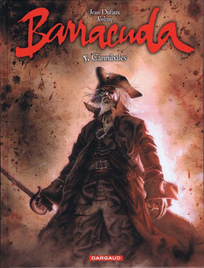 BARRACUDA - TOME 5 - CANNIBALES