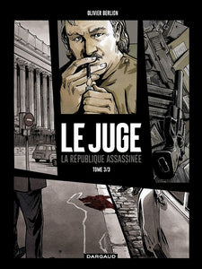 LE JUGE - JUGE (LE), LA REPUBLIQUE ASSASSINEE - TOME 3 -  JUGE (LE), LA REPUBLIQUE ASSASSINEE - TOME