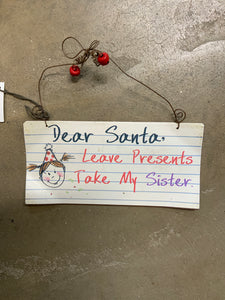 Dear Santa, take sister plaque