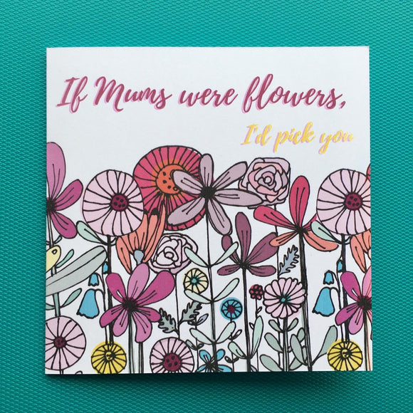 If Mums were Flowers floral daisy card