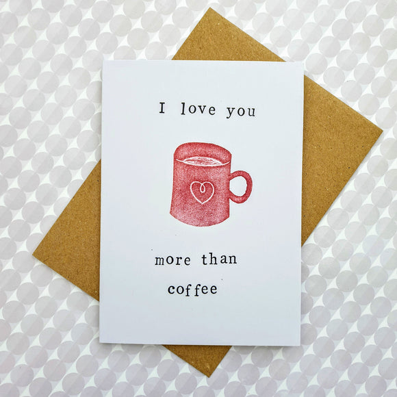 I Love you more than Coffee card