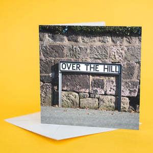 "Street Sign Card ""Over The Hill"""