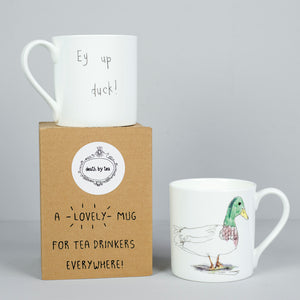 'Ey Up Duck' Bone China Mug