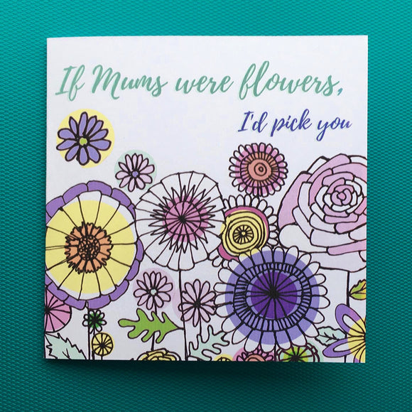 If Mums were Flowers floral rose card