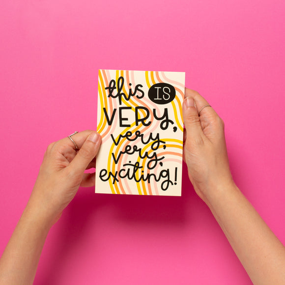 'This Is Very, Very, Very Exciting' Card