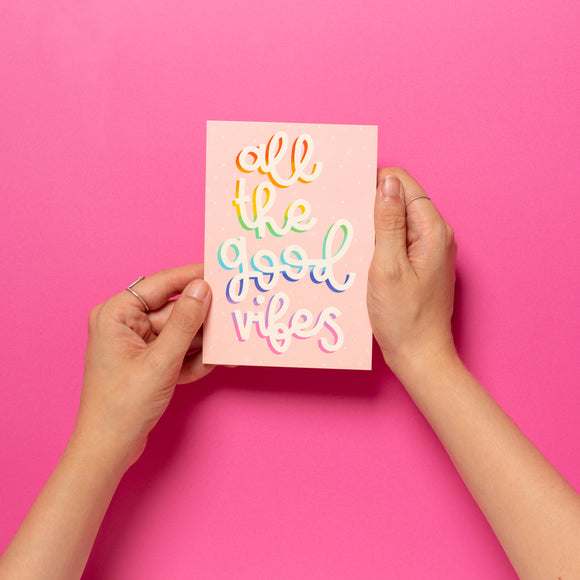 'All The Good Vibes' Card