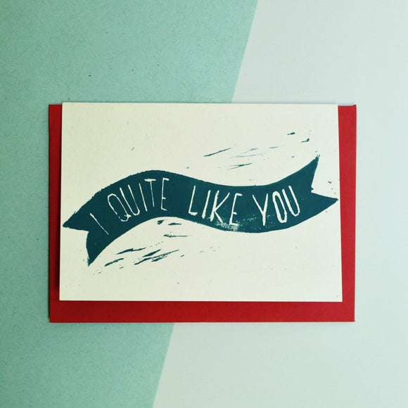 I Quite Like You Lino Print Card