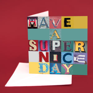 "Typography Card ""Have a Super Nice Day"""
